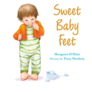 Sweet Baby Feet ebook by Margaret O'Hair,Tracy Dockray