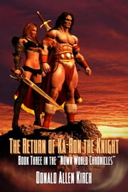 The Return Of Ka-ron The Knight ebook by Donald Allen Kirch