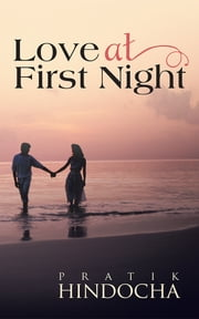 Love At First Night ebook by pratik hindocha
