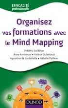Organisez vos formations avec le Mind Mapping ebook by Frédéric Le Bihan
