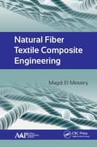 Natural Fiber Textile Composite Engineering eBook by Magdi El Messiry