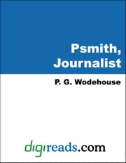 Psmith, Journalist ebook by Wodehouse, P. G.