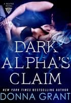 Dark Alpha's Claim - A Reaper Novel ebook by