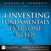 4 Investing Fundamentals Everyone Needs ebook by Thomsett, Michael C.