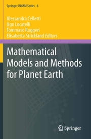 Mathematical Models and Methods for Planet Earth ebook by Alessandra Celletti,Ugo Locatelli,Tommaso Ruggeri,Elisabetta Strickland
