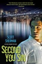 Second You Sin ebook by Scott Sherman