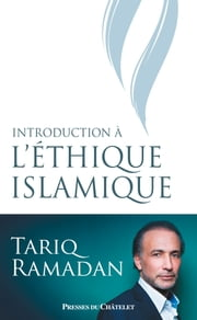 Introduction à l'éthique islamique eBook by Tariq Ramadan