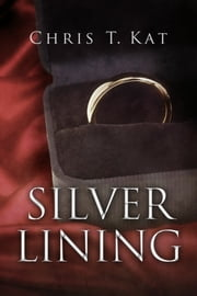 Silver Lining ebook by Chris T. Kat