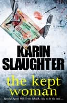 The Kept Woman ebook by (Will Trent Series Book 8)