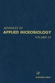 Advances in Applied Microbiology ebook by Allen I. Laskin,Joan W. Bennett,Geoffrey M. Gadd