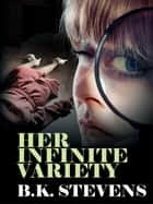 Her Infinite Variety ebook by B.K. Stevens