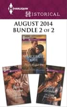 Harlequin Historical August 2014 - Bundle 2 of 2 - An Anthology ebook by Mary Brendan, Marguerite Kaye, Janice Preston