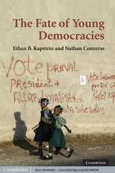 The Fate of Young Democracies ebook by Ethan B. Kapstein,Nathan Converse