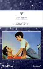 Fugitive Father ebook by Jean Barrett