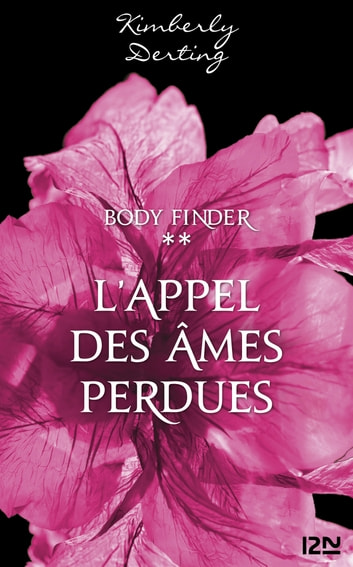 Body Finder - tome 2 - L'appel des âmes perdues eBook by Kimberly DERTING