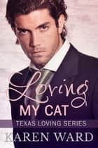 Loving My Cat ebook by Karen Ward