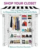 Shop Your Closet ebook by Melanie Charlton Fascitelli