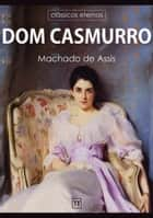 Dom Casmurro ebook by Machado de Assis