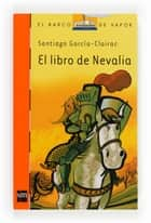 El libro de Nevalia (eBook-ePub) ebook by Enrique Flores, Santiago García-Clairac