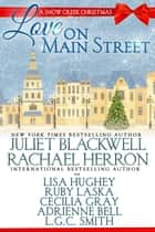 Love on Main Street: A Snow Creek Christmas ebook by Rachael Herron