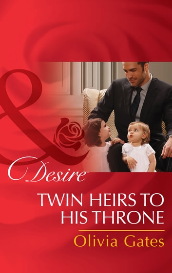 Twin Heirs To His Throne (Mills & Boon Desire) (Billionaires and Babies, Book 66) ebook by Olivia Gates