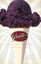 Graeter's Ice Cream ebook by Robin Davis Heigel,Richard Graeter