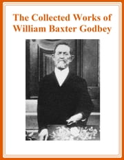 The Collected Works of W. B. Godbey – Fifteen Books in One ebook by W. B. Godbey
