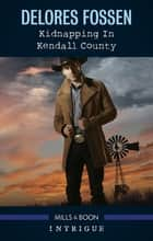 Kidnapping In Kendall County ebook by