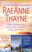 The Complete Outlaw Hartes Collection eBook by RaeAnne Thayne