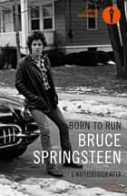 Born to Run (Versione Italiana) - L'autobiografia ebook by Bruce Springsteen, Michele Piumini