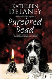 Purebred Dead - A cozy dog mystery ebook by Kathleen Delaney