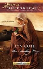 Her Healing Ways ebook by Lyn Cote