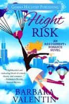 Flight Risk ebook by Barbara Valentin