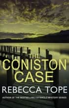 The Coniston Case ebook by Rebecca Tope