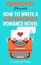 How To Write a Contemporary Romance Novel ebook by HowExpert