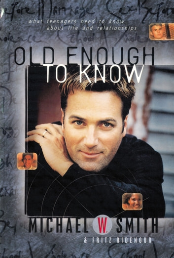 Old Enough to Know - updated edition eBook by Michael W. Smith
