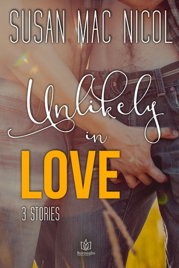 Unlikely in Love ebook by Susan Mac Nicol