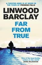 Far From True - (Promise Falls Trilogy Book 2) ekitaplar by Linwood Barclay