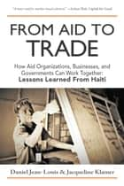 From Aid to Trade ebook by Daniel Jean-Louis,Jacqueline Klamer