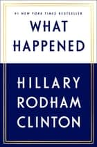 What Happened ebook by Hillary Rodham Clinton