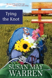 Tying the Knot ebook by Susan May Warren