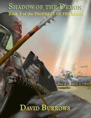 Shadow of the Demon - Book 3 of the Prophecy of the Kings ebook by David Burrows