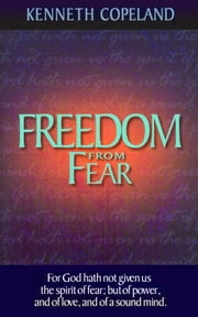 Freedom From Fear ebook by Copeland, Kenneth
