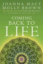 Coming Back to Life - The Updated Guide to The Work that Reconnects ebook by Joanna Macy, Molly Brown, Matthew Fox