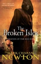 The Broken Isles ebook by Mark Charan Newton