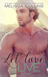 Let Love Live ebook by Melissa Collins