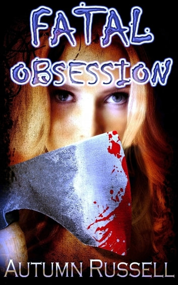 Fatal Obsession ebook by Autumn Russell