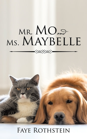 Mr. Mo and Ms. Maybelle ebook by Faye Rothstein