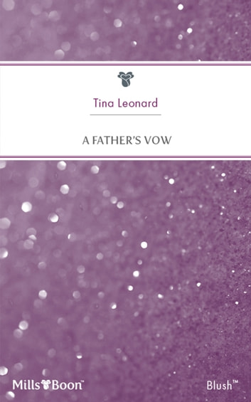 A Father's Vow ebook by Tina Leonard