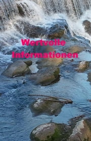 Wertvolle Informationen ebook by A. Weish